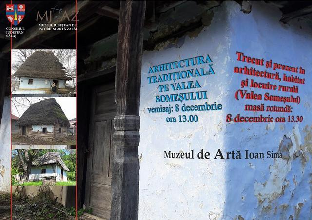 Arhitectura tradiţională pe Valea Someşului, în expoziţie la Muzeul de Artă Zalău