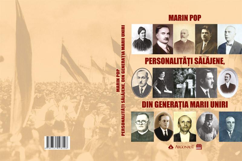 """A apărut cartea """"Personalități sălăjene, din generația Marii Uniri"""", autor Marin Pop"""