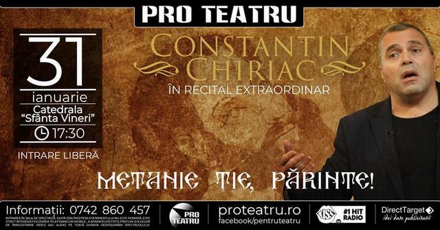 Constantin Chiriac - spectacol despre viaţă, moarte, destin, credinţă