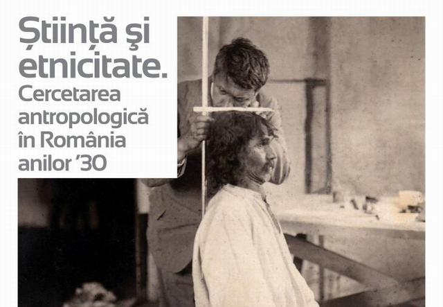"""În premieră, cercetări antropologice din România interbelică prezentate în expoziția ,,Știință și etnicitate. Cercetarea antropologică în România anilor '30"""""""