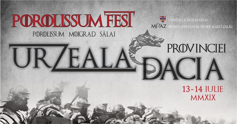 Programul Festivalului POROLISSUM FEST, ediția IX – Urzeala provinciei Dacia  (13 -14 iulie 2019)