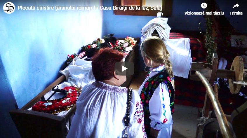 Plecată cinstire țăranului român, la Casa Birăiții de la Iaz, Sălaj