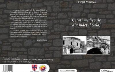 """A apărut cartea """"Cetăți medievale din județul Sălaj"""", autor Virgil Mihalca"""