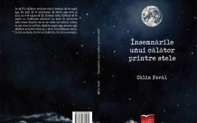 """A apărut cartea """"Însemnările unui călător printre stele"""", autor Călin Pavăl"""