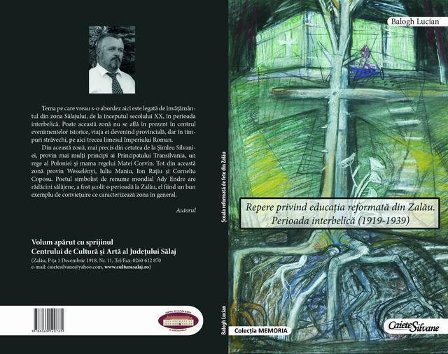 """A apărut cartea """"Repere privind educaţia reformată din Zalău. Perioada interbelică (1919-1939)"""", autor Balogh Lucian-Claudiu"""