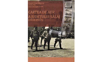 """Apariție editorială: """"Cartea de Aur a județului Sălaj (1933-1937)"""", autori Marin Pop, Daniel-Victor Săbăceag și Dan-Gheorghe Vlasin"""